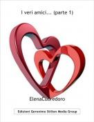 ElenaCuoredoro - I veri amici... (parte 1)