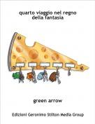 green arrow - quarto viaggio nel regno della fantasia