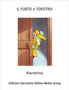 Kiarettina - IL FURTO A TOPOTRIX