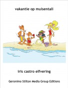 iris castro elfvering - vakantie op muisentali