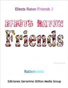 Ratiencesto - Efects Raton Friends 3