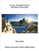 Hey Alee - Il mio TopogiornalinoEdizione Invernale