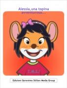 T.M.S.! - Alessia,una topina avventurosa...