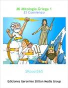 SKcool365 - Mi Mitología Griega 1El Comienzo