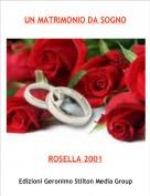 ROSELLA 2001 - UN MATRIMONIO DA SOGNO