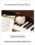 Topilia Sorridente - Le avventure di Lana e Tom 1