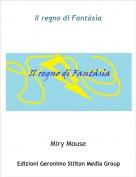 Miry Mouse - Il regno di Fantàsìa