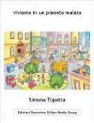 Simona Topetta - viviamo in un pianeta malato