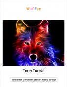 Terry Turrón - Wolf Eye
