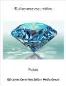 Pichin - El diamante escurridizo