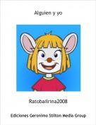 Ratobailrina2008 - Alguien y yo