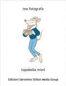topobella mimì - tea fotografa