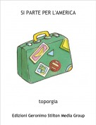toporgia - SI PARTE PER L'AMERICA