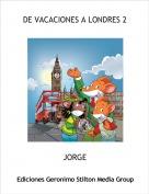 JORGE - DE VACACIONES A LONDRES 2