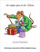 Carlina Ratónez - Un regalo para el sñr. Stilton