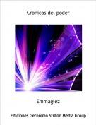 Emmaglez - Cronicas del poder