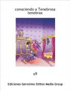 u9 - conociendo a Tenebrosa tenebrax