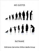 RATINANE - MIS GUSTOS