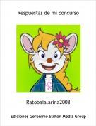 Ratobaialarina2008 - Respuestas de mi concurso