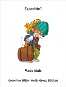 Made Muis - Expeditie?