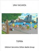 TOPIRA - UNA VACANZA