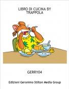 GERRY04 - LIBRO DI CUCINA BY TRAPPOLA