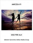 SISSI PER ALI! - AMICIZIA #1