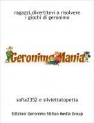 sofia2352 e silviettatopetta - ragazzi,divertitevi a risolvere i giochi di geronimo