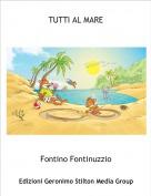 Fontino Fontinuzzio - TUTTI AL MARE