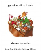 iris castro elfvering - geronimo stilton is druk