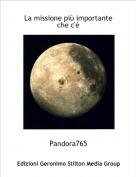 Pandora765 - La missione più importante che c'è