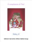 Viola_13 - Il compleanno di Tea!