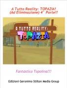 Fantastica Topolina!!! - A Tutto Reality: TOPAZIA! (Ad Eliminazione) 4° Parte!!