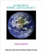 supertipaele - IN GIRO PER IL MONDO...(parte prima)N°1