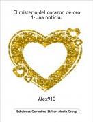 Alex910 - El misterio del corazon de oro 1-Una noticia.