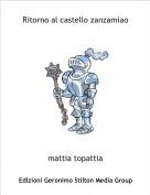 mattia topattia - Ritorno al castello zanzamiao