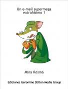 Mina Resina - Un e-mail supermega extrañísimo 1