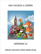 GERONIMO 22 - UNA VACANZA A LONDRA