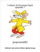 gorgonzola2003 - I misteri di Ficcanaso Squitepisodio 1