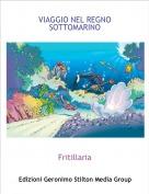 Fritillaria - VIAGGIO NEL REGNO SOTTOMARINO