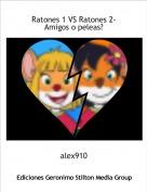 alex910 - Ratones 1 VS Ratones 2-Amigos o peleas?