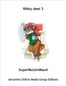 SuperMuizinMaud - Nikky deel 3
