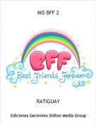 RATIGUAY - MIS BFF 2