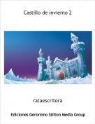 rataescritora - Castillo de invierno 2
