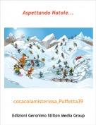 cocacolamisteriosa,Puffetta39 - Aspettando Natale...