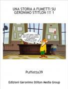 Puffetta39 - UNA STORIA A FUMETTI SU GERONIMO STITLON !!! 1