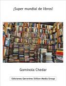 Gominola Chedar - ¡Super mundial de libros!