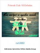 ruti3003 - Friends Club 10:Enfados