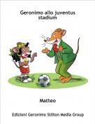 Matteo - Geronimo allo juventus stadium