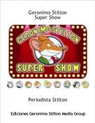 Periodista Stilton - Geronimo StiltonSuper Show
